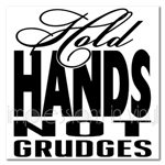 Hold Hands Not Grudges Vinyl Wall Art