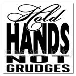 Hold Hands Not Grudges Vinyl Wall Art