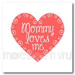Mommy Loves Me iron on vinyl decal